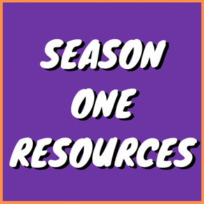 Season One Resources