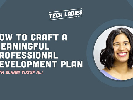 TechLadies: How to Craft a Meaningful Professional Development Plan