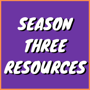 Season Three Resources