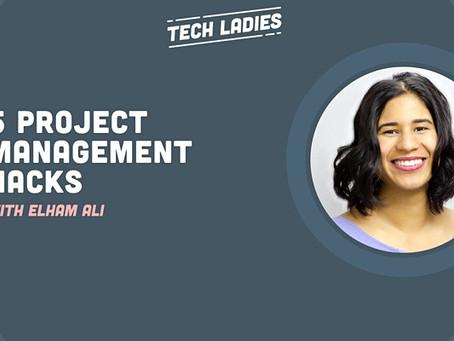 TechLadies: 5 Project Management Hacks