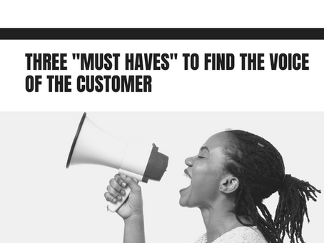 """Three """"must haves"""" to find the Voice of the Customer"""
