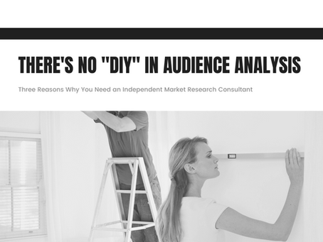 """There's no """"DIY"""" in Audience Analysis"""