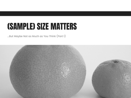 (Sample) Size Matters. But, maybe not as much as you think