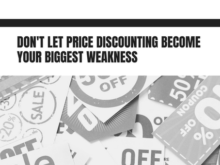 Don't let price discounting become your biggest weakness