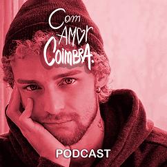 Podcast Com Amor, Coimbra por Enrique Co
