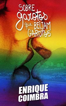 Capa do livro ebook 'Sobre garotos que beijam garotos' de Enrique Coimbra