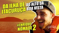 Enrique Nômade 2: Ilha de Itacuruçá, Rio de Janeiro