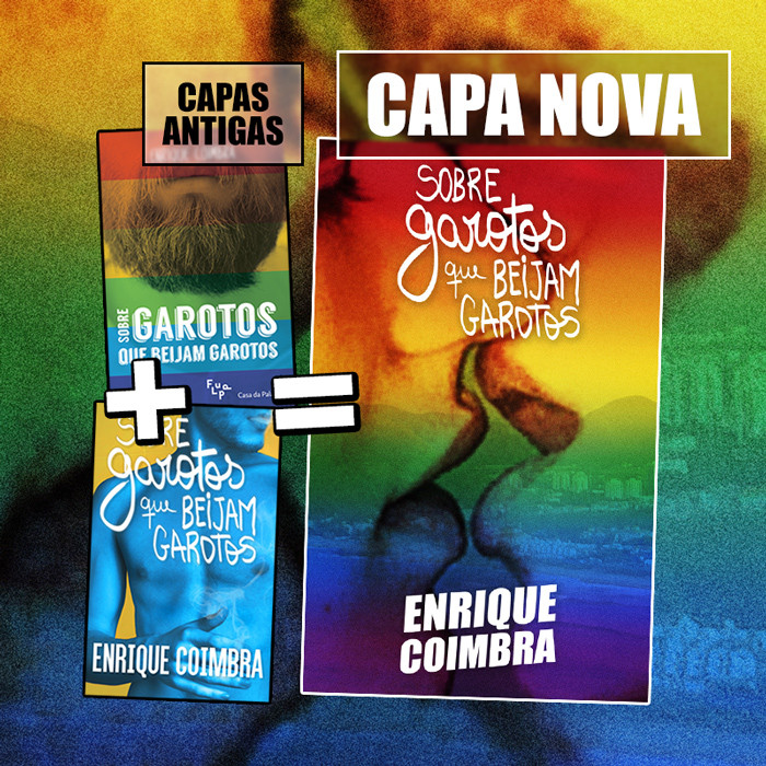 Capas antigas e nova capa do livro 'Sobre garotos que beijam garotos' de Enrique Coimbra