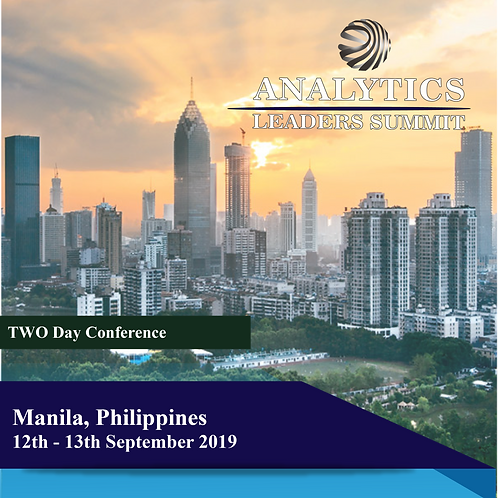 Analytics Leaders' Summit - Manila, Philippines 12/13 Sept 2019