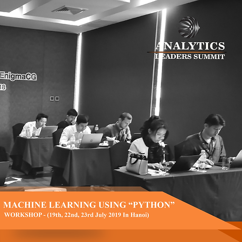 Machine Learning using Python on 19th, 22nd, 23rd  July 2019 - Hanoi