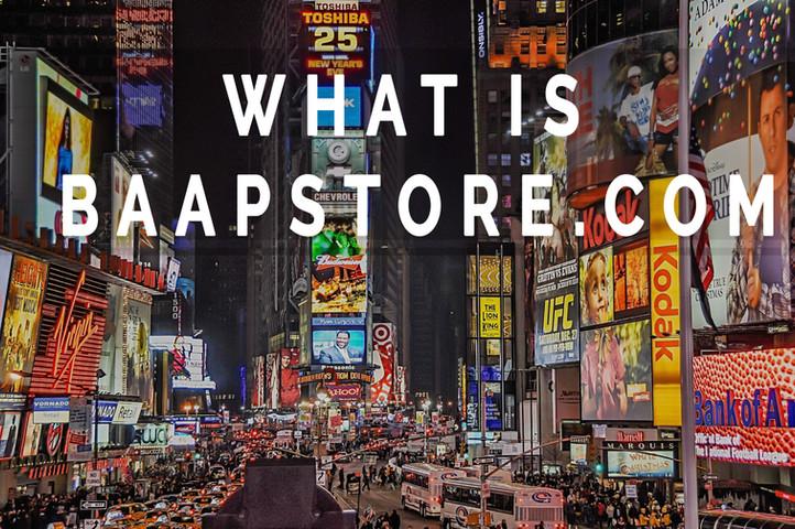 Baapstore for Beginners!