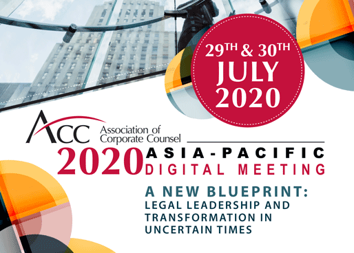 Legal Leadership and Transformation in Unprecedented. ACC Asia Pacific Digital Meeting - July 29-30.