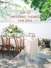 Trendy Wedding Themes for 2016