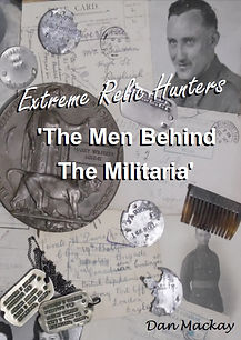 extreme relic hunters men behind the militaria book
