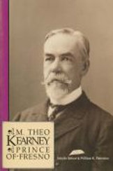 M. Theo Kearney: Prince of Fresno by Schyler Rehart & Wiliam K. Patterson