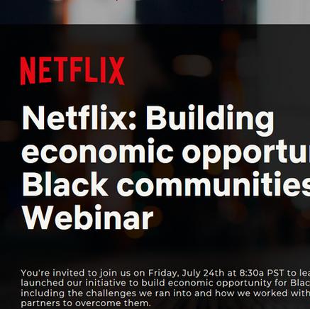 Netflix: Building Economic Opportunities for Black Communities Webinar