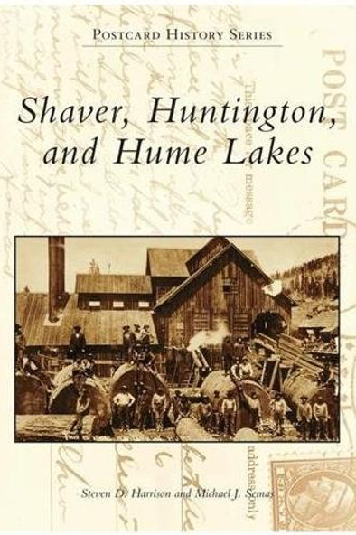 Shaver, Huntington and Hume Lakes