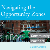 Navigating the Opportunity Zones - Community Partners LISC Playbook