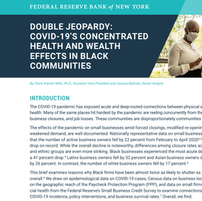 Double Jeopardy COVID-19's Concentrated Health and Wealth Effects in Black Communities