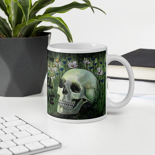 'You Make Me Feel Alive' Mug