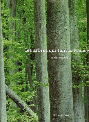 CES ARBRES QUI FONT LA FRANCE