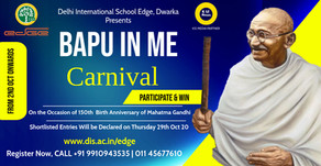 Bapu in Me A 1 Month carnival for students organized by Delhi International School Edge, Dwarka.