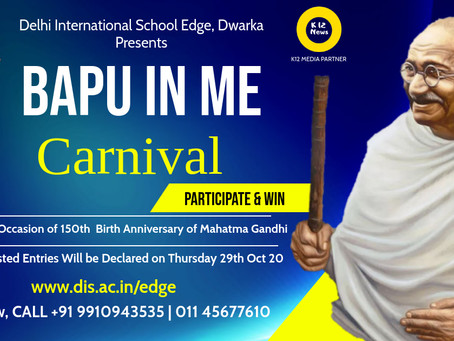 Bapu in Me A 1 Month carnival for students organized by Delhi International School Edge, Dwarka.
