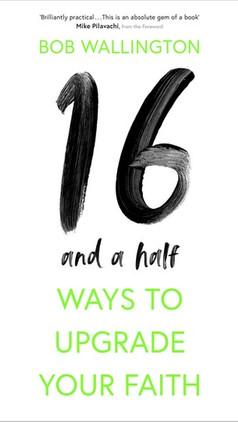 16 and a Half Ways to Upgrade you Faith