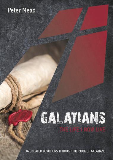 Galatians- The Life I Now Live