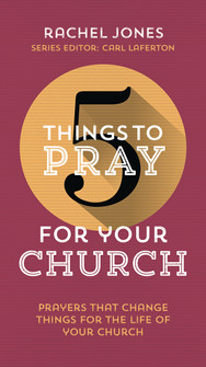 5 Things to Pray for you Church