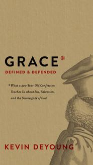Grace- Defined & Defended