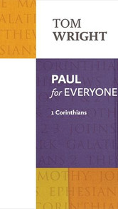Paul for Everyone- 1 Corinthians