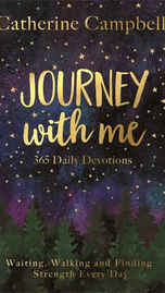 £11.99 - Catherine Campbell invites you to journey with her through the year as she shares 365 Bible meditations that have touched her heart and changed her life.  Using an eclectic mix of readings, character cameos and anecdotes, Catherine takes us across new terrain every day. As with life, some paths will be smooth and scenic, while others are steep and stony. The journey may be unpredictable, but the map is trustworthy and the Guide always present.  'As surely as winter blossoms into spring, and autumn eventually carpets summer lawns, God's word will excite, challenge, heal and guide us in the year ahead,' says Catherine. 'So, let's walk together!'