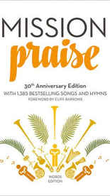 £7.99 - This 30th Anniversary Mission Praise introduces more modern styles of music into worship yet retaining the best of traditional hymnody loved by churchgoers of every age. This new, expanded edition of the complete Mission Praise includes the whole of the existing collection of over 1000 songs and hymns, and adds the best new songs in various styles from the past few years.