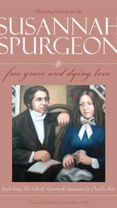 Susannah Spurgeon: Free Grace and Dying Love