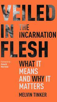 Veiled in Flesh the Incarnation