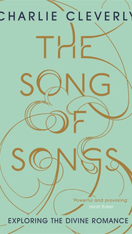 The Song of Songs- Exploring the Divine Romance