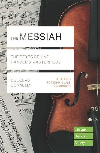 The Messiah- Text's Behind Handel's Masterpiece
