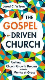 The Gospel-Driven Church