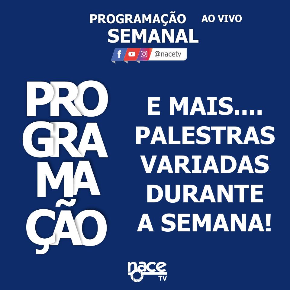 PROGRAMACAO SEMANAL NACE tv-ULTIMA TELA.