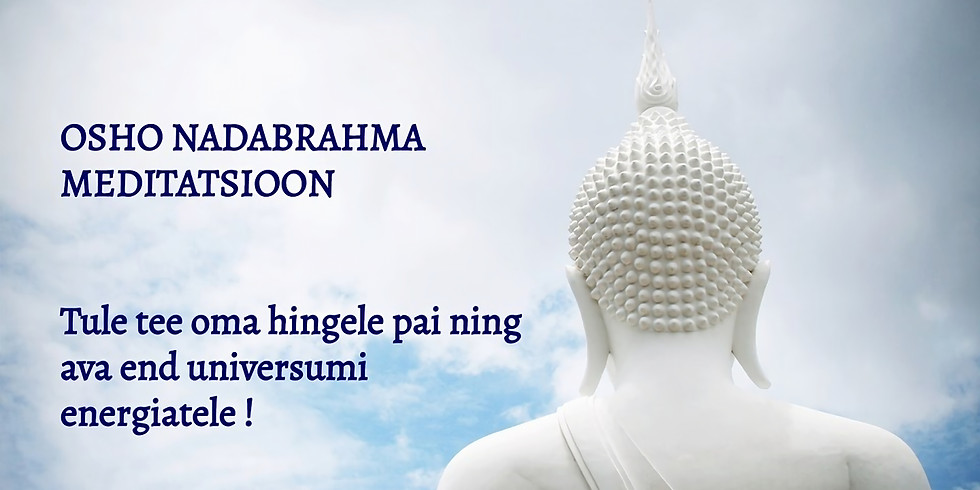 OSHO Nadabrahma meditatsioon