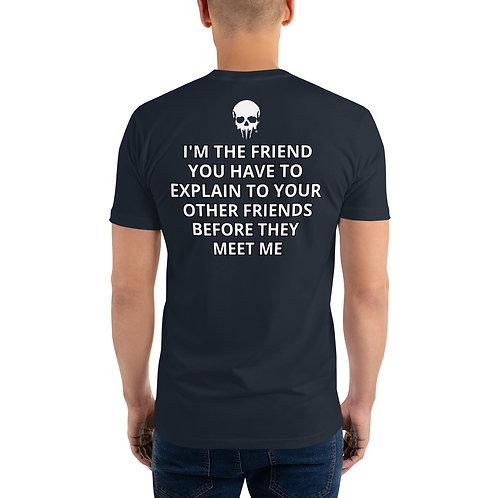 """I'm The Friend"" Short Sleeve T-shirt"