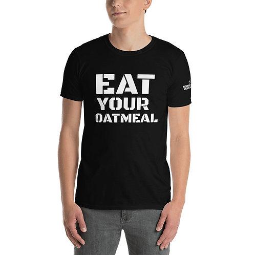 EAT YOUR OATMEAL Short-Sleeve Unisex T-Shirt