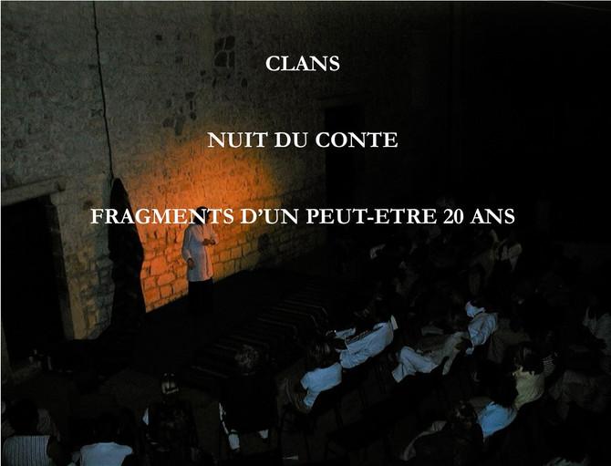 CLANS - NUIT DU CONTE - FRAGMENTS D'UN PEUT-ETRE 20 ANS