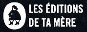 Éditions_de_Ta_Mère.JPG