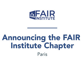 Announcing the FAIR Institute Chapter in Paris