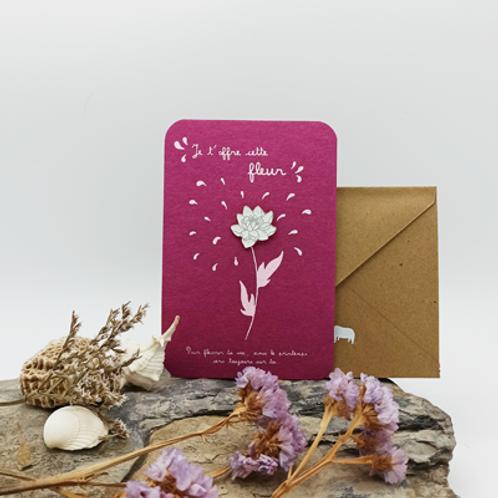 Je t'offre une fleur . Carte  Objet 10X15cm