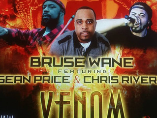 "BRUSE WANE FT CHRIS RIVERS X SEAN PRICE- ""VENOM"""