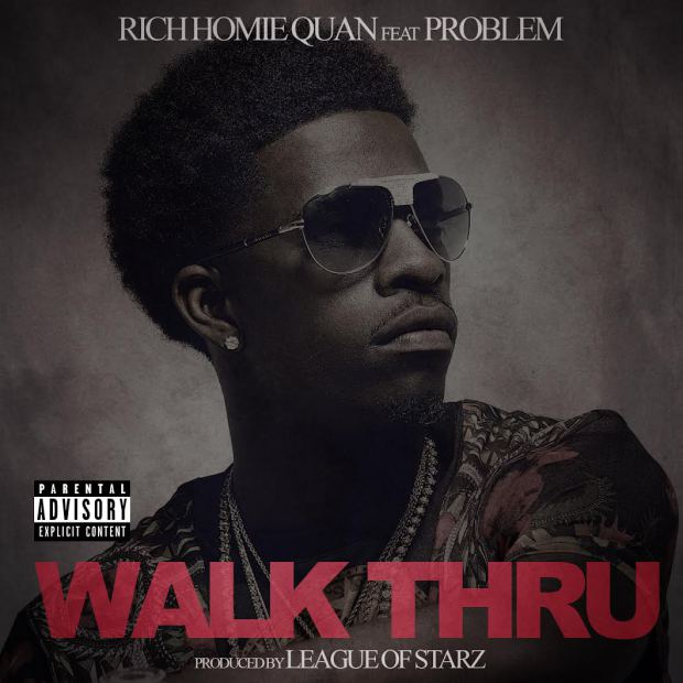 Rich-Homie-Quan-Walk-Thru-feat.-Problem.jpg