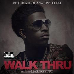 Rich-Homie-Quan-Walk-Thru-feat.-Problem.jpg